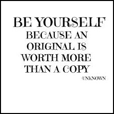 Be yourself... always!