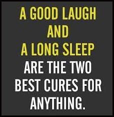 A Good Laugh, A Long Sleep...